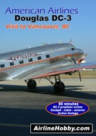American Airlines Douglas DC-3 - Visit to Vancouver, BC DVD