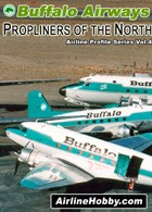 Buffalo Airways: Propliners of the North