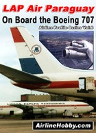 LAP Air Paraguay: On Board the Boeing 707 DVD