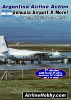 Argentina Airline Action - Ushuaia Airport and More! DVD