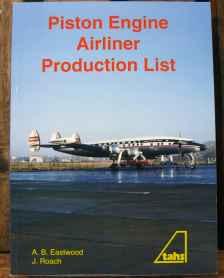Piston Engine Airliner Production List A.B. Eastwood J. Roach TAHS 2002