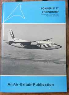 Fokker F27 Friendship including Licence built Fairchild Air-Britain 1979