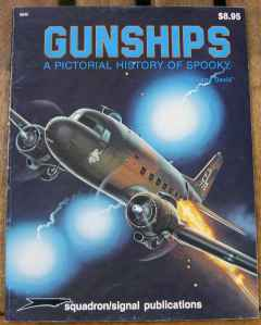Spooky A Pictorial History of Gunships by Larry Davis, Squadron Publications
