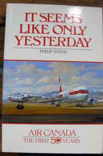 It Seems Like Only Yesterday Air Canada First 50 years by Philip Smith