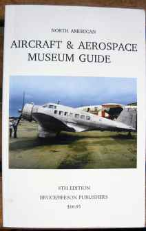 Aircraft & Aerospace Museum Guide N. America 8th Edition