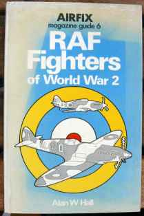 RAF Fighters of World War 2 by Alan W Hall, Airfix Magazine Guide 6