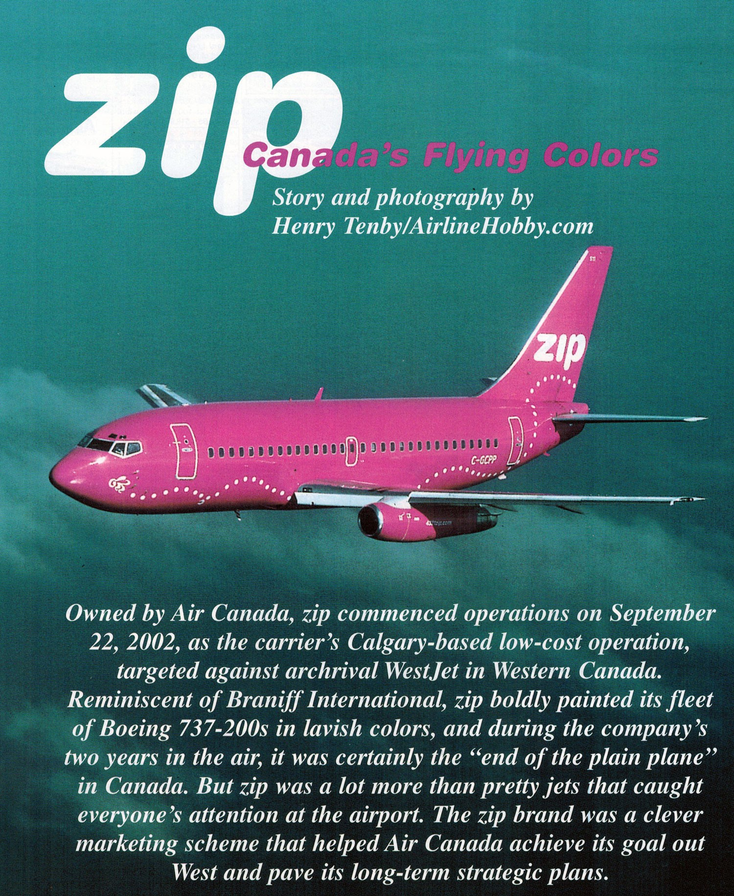 zip Canada's Flying Colours story and photos by Henry Tenby