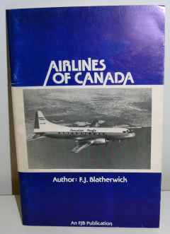 Airlines of Canada by F.J. Blatherwick An FJB Publication