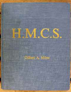 H.M.C.S. Royal Canadian Navy in WWII Photographer's Impressions by Gilbert A. Milne