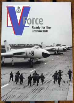 RAF, Vulcan, Victor, Valiant, V Force, Ready for the Unthinkable, RAF Museum 2008 38 pages colour & BW, softcover.