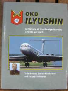 IL-14, IL-18, IL-76, IL-62, OKB Ilyushin, A History of the Design Bureau, and its Aircraft by Yefim Gordon