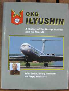 IL-14, IL-18, IL-76, IL-62, OKB Ilyushin, A History of the Design Bureau, and its Aircraft by Yefim Gordon