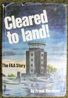 Cleared to Land The FAA Story by Frank Burnham Aero Publishers 1977