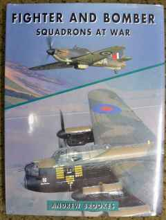 Fighter and Bomber Squadrons at War by Andrew Brookes 1995 270 pages
