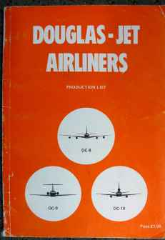 Douglas Jet Airliners Productions List DC-8 DC-9 DC-10 1974