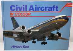 Civil Aircraft in Colour by Hiroshi Seo