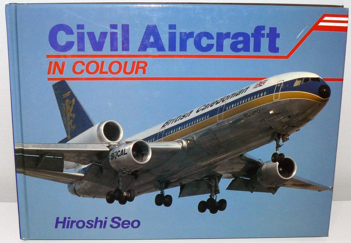 Civil Aircraft in Colour by Hirosho Seo 79 pages all colour hard cover Jane's 1984