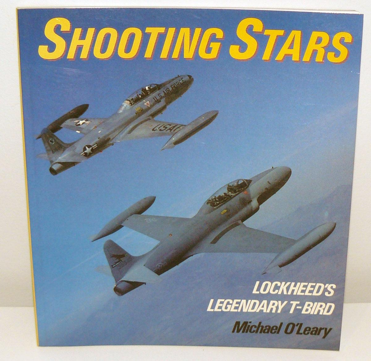 Shooting Stars Lockheed's Legendary T-Bird by Michael O'Leary