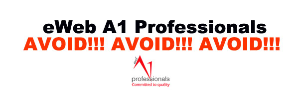 AVOID!!!! eWeb A1professionals