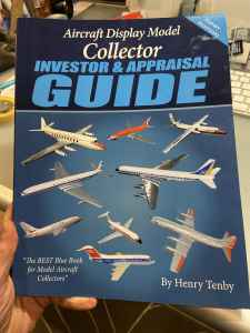 Aircraft Display Model Collector, Investor & Appraisal Guide - First Edition
